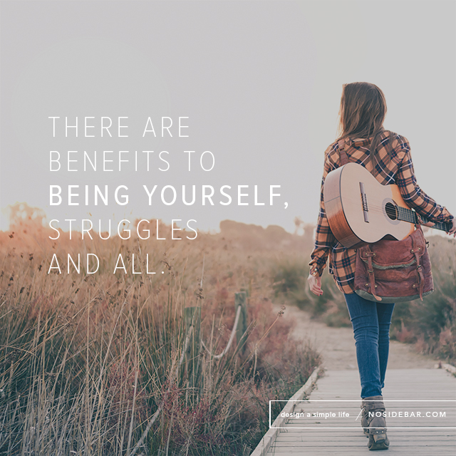 The Benefits of Being Yourself