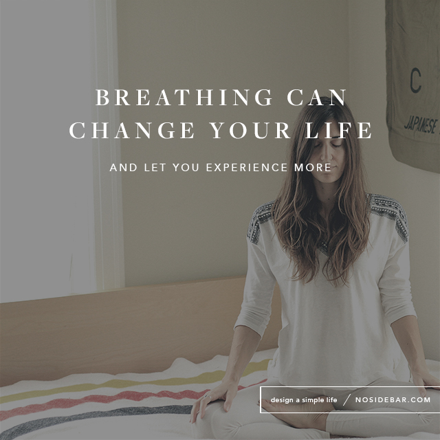 5 Reasons to Breathe Your Way to a Simpler Life