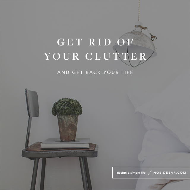 8 ways to get rid of clutter and get your life back for Ways to get rid of clutter