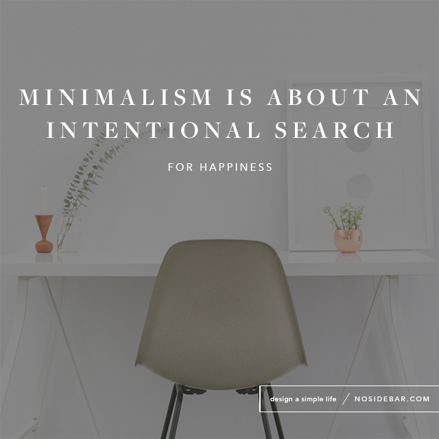 Minimalism: A Happier, More Productive Way to Live