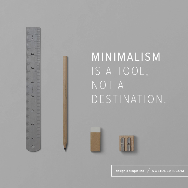 Minimalism is a Tool, Not a Destination